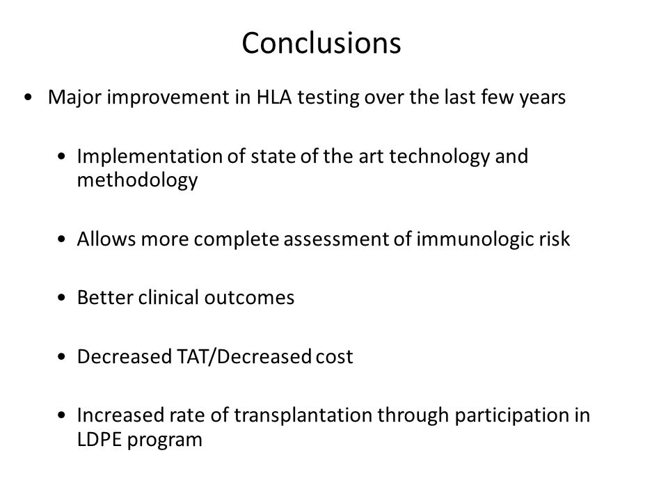 Conclusions Major improvement in HLA testing over the last few years