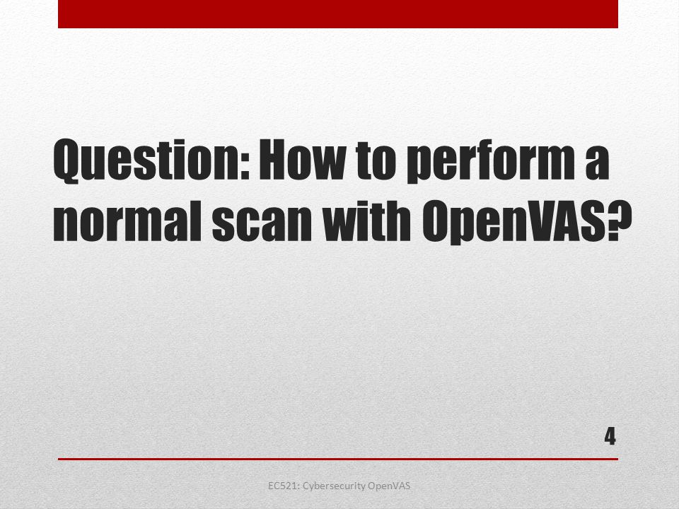 Question: How to perform a normal scan with OpenVAS