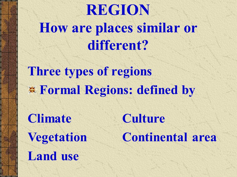 REGION How are places similar or different