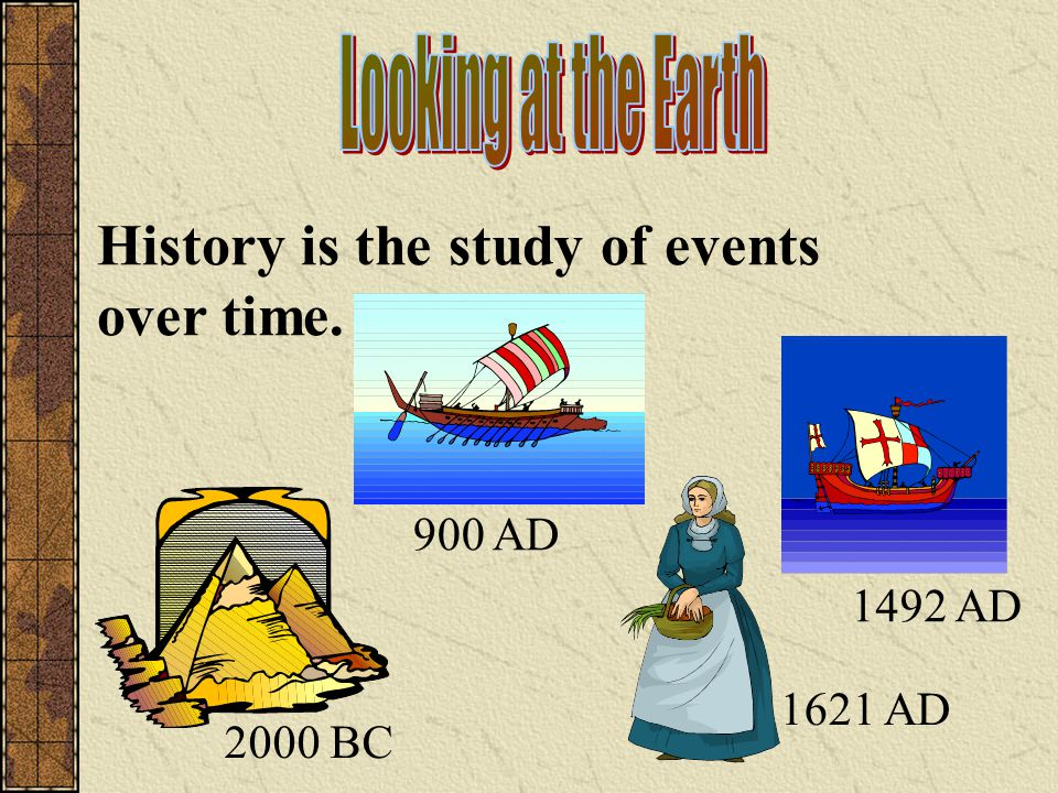 History is the study of events over time.