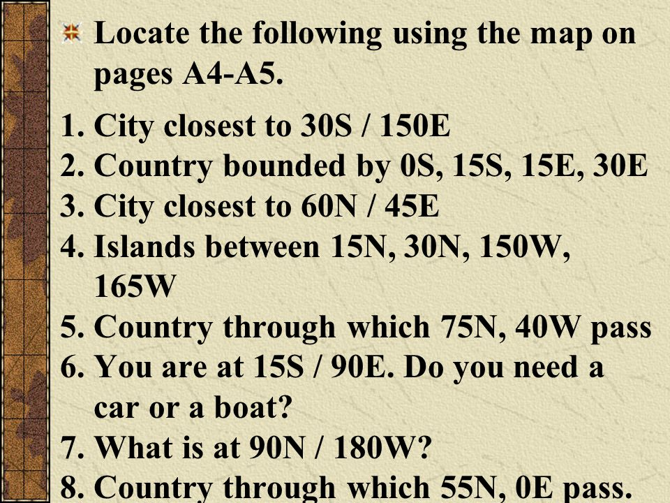 Locate the following using the map on pages A4-A5.
