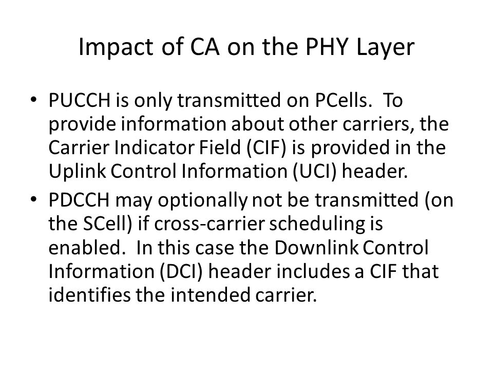 Impact of CA on the PHY Layer