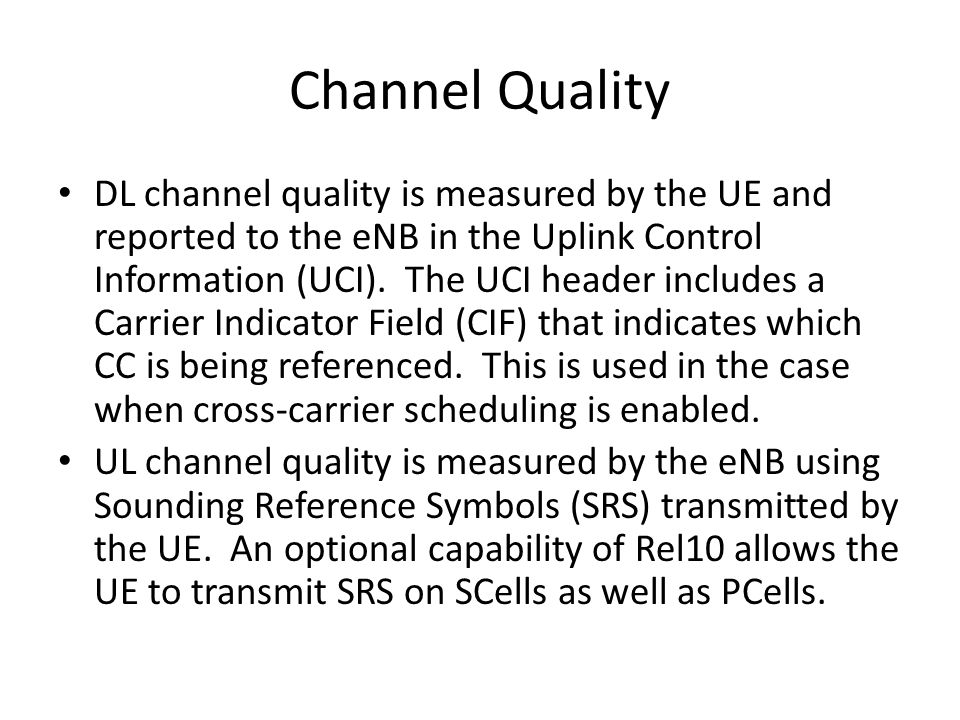 Channel Quality