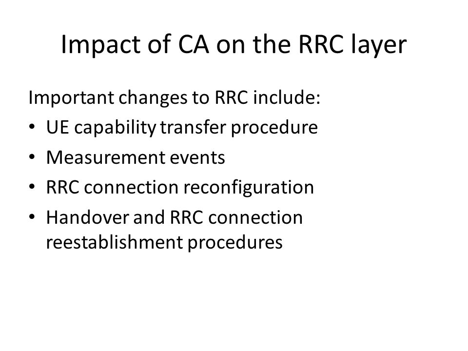 Impact of CA on the RRC layer