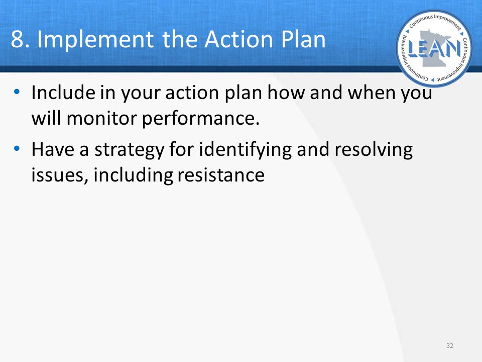 8. Implement the Action Plan