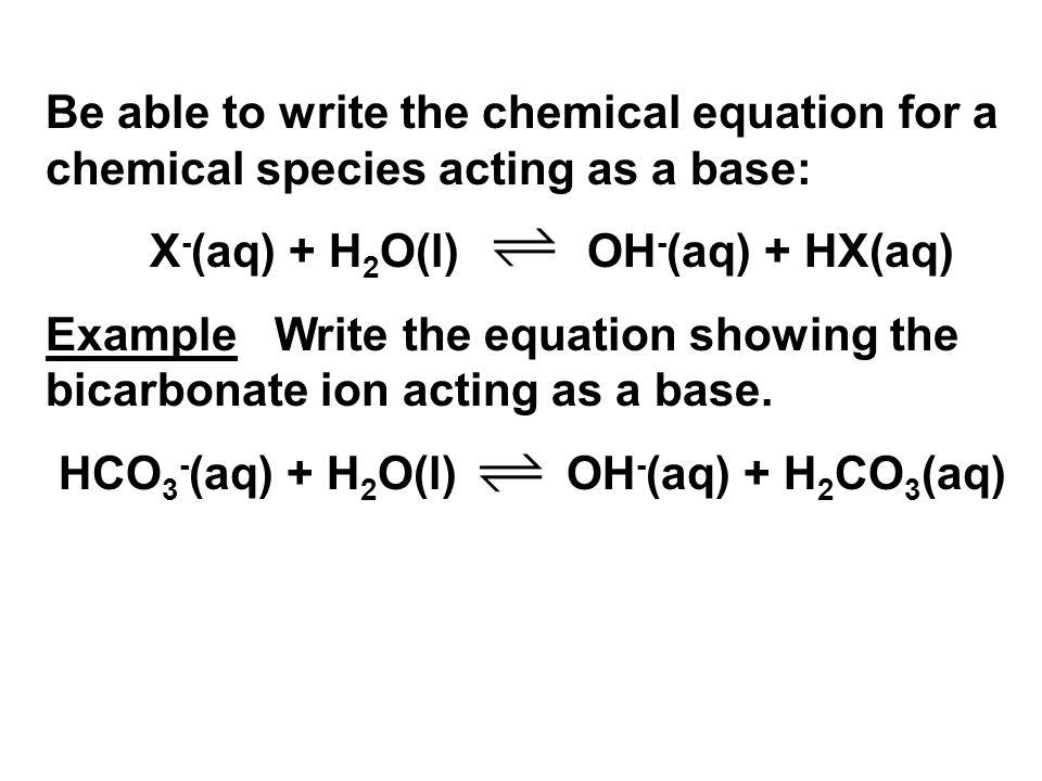 X-(aq) + H2O(l) OH-(aq) + HX(aq)