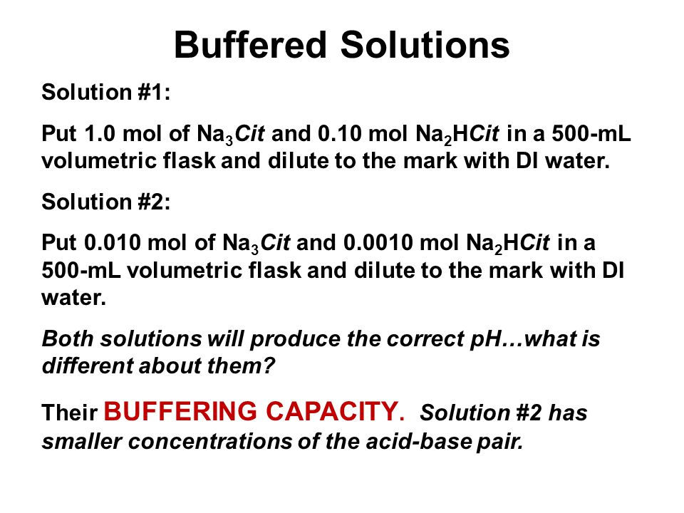 Buffered Solutions Solution #1: