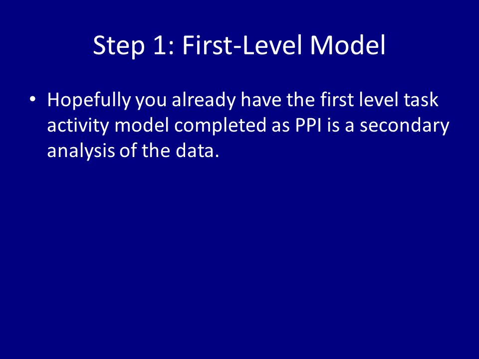 Step 1: First-Level Model