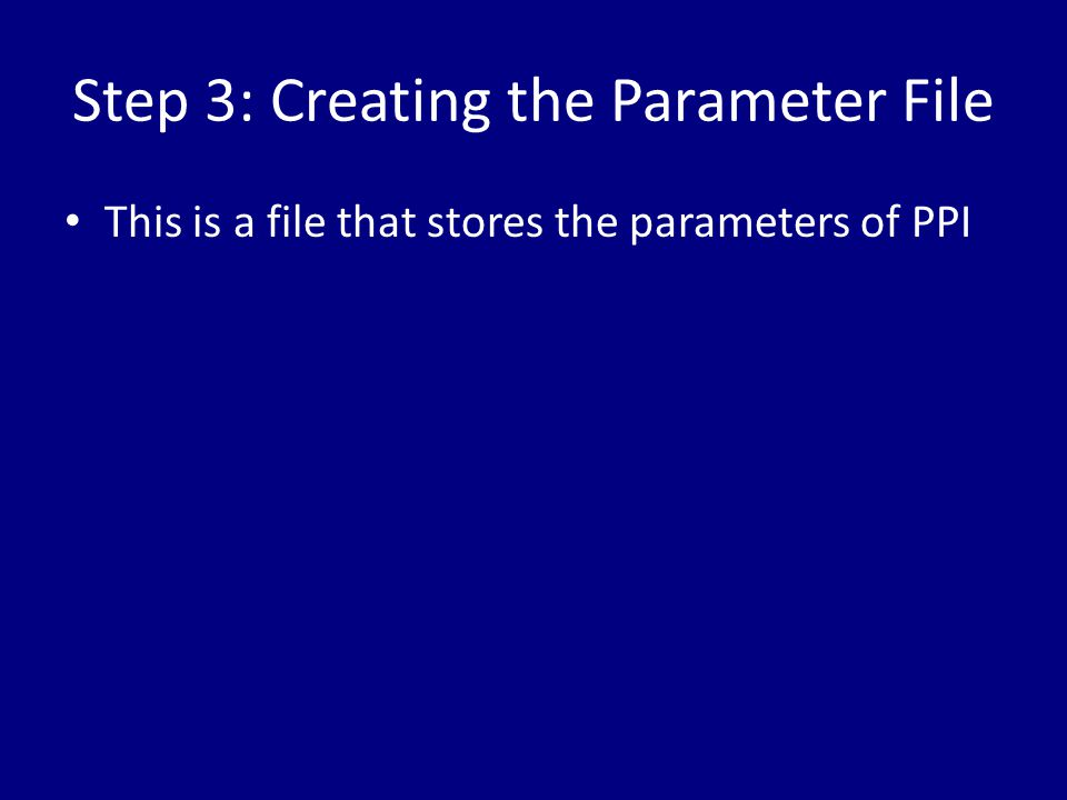 Step 3: Creating the Parameter File