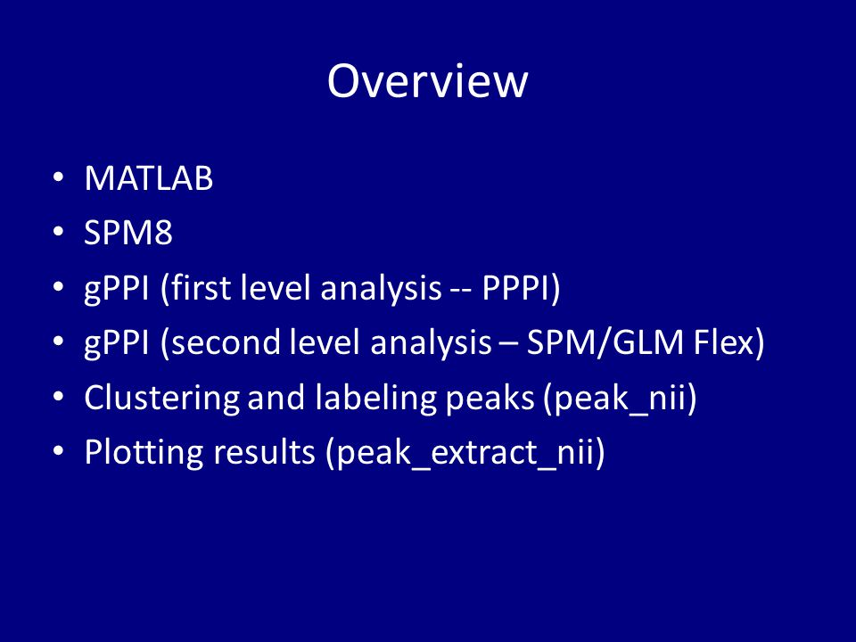 Overview MATLAB SPM8 gPPI (first level analysis -- PPPI)