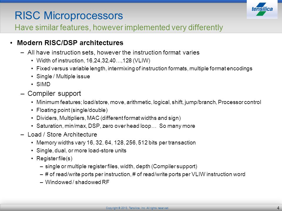 RISC Microprocessors Have similar features, however implemented very differently