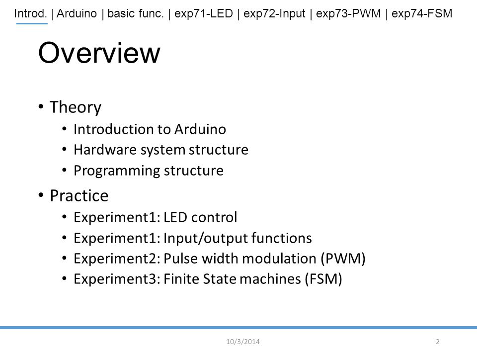 Overview Theory Practice Introduction to Arduino