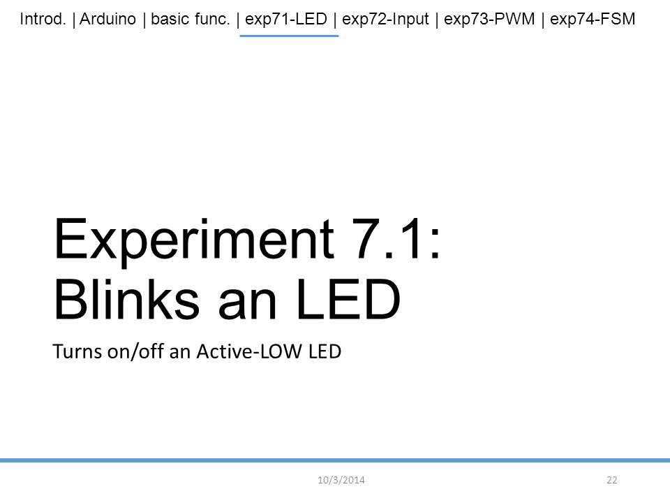 Experiment 7.1: Blinks an LED