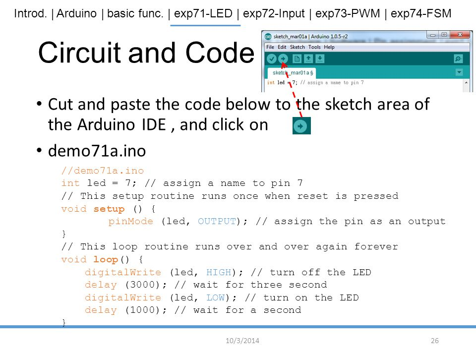 Circuit and Code Cut and paste the code below to the sketch area of the Arduino IDE , and click on.