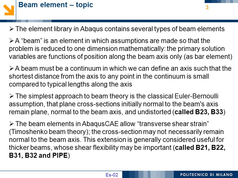 Beam element – topic The element library in Abaqus contains several types of beam elements.