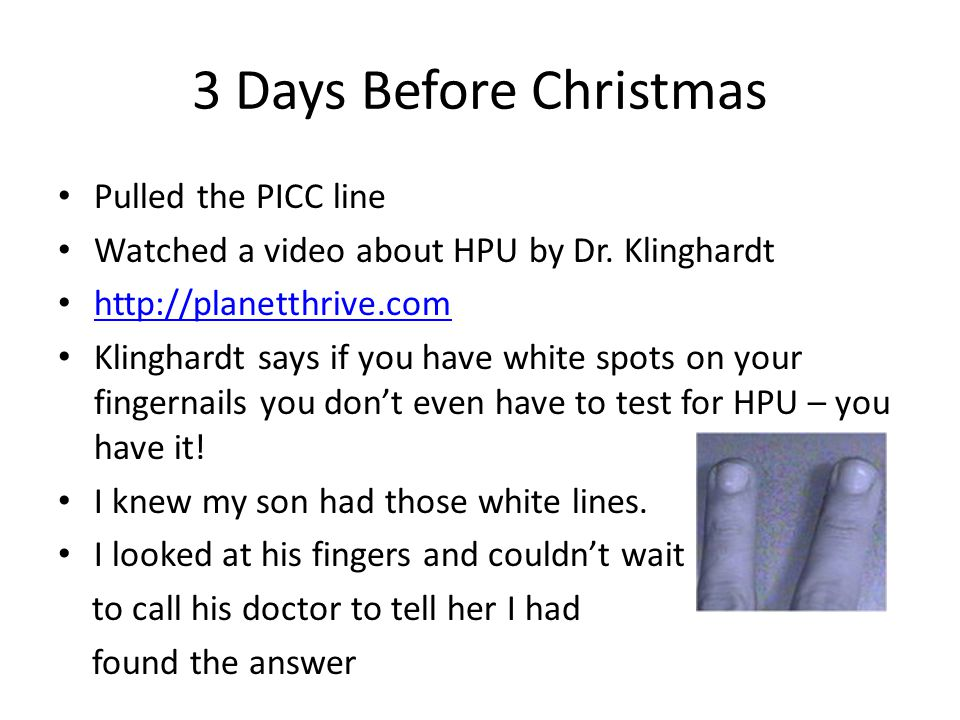 3 Days Before Christmas Pulled the PICC line