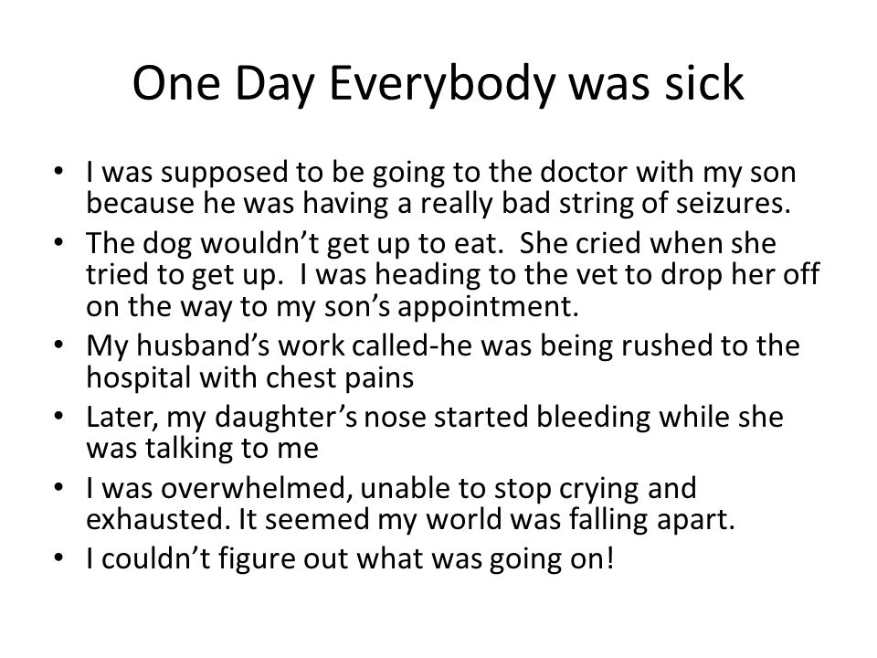 One Day Everybody was sick