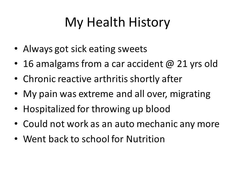 My Health History Always got sick eating sweets