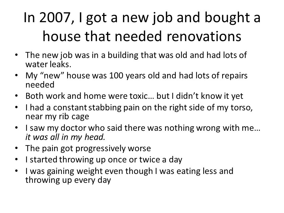 In 2007, I got a new job and bought a house that needed renovations