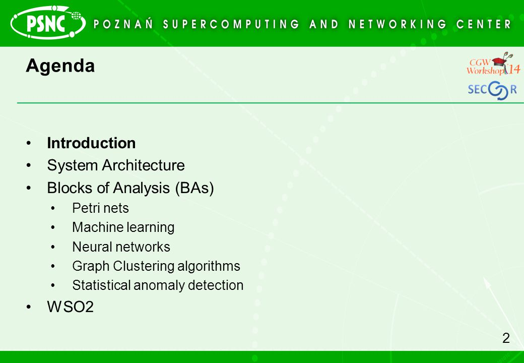 Agenda Introduction. System Architecture. Blocks of Analysis (BAs) Petri nets. Machine learning.