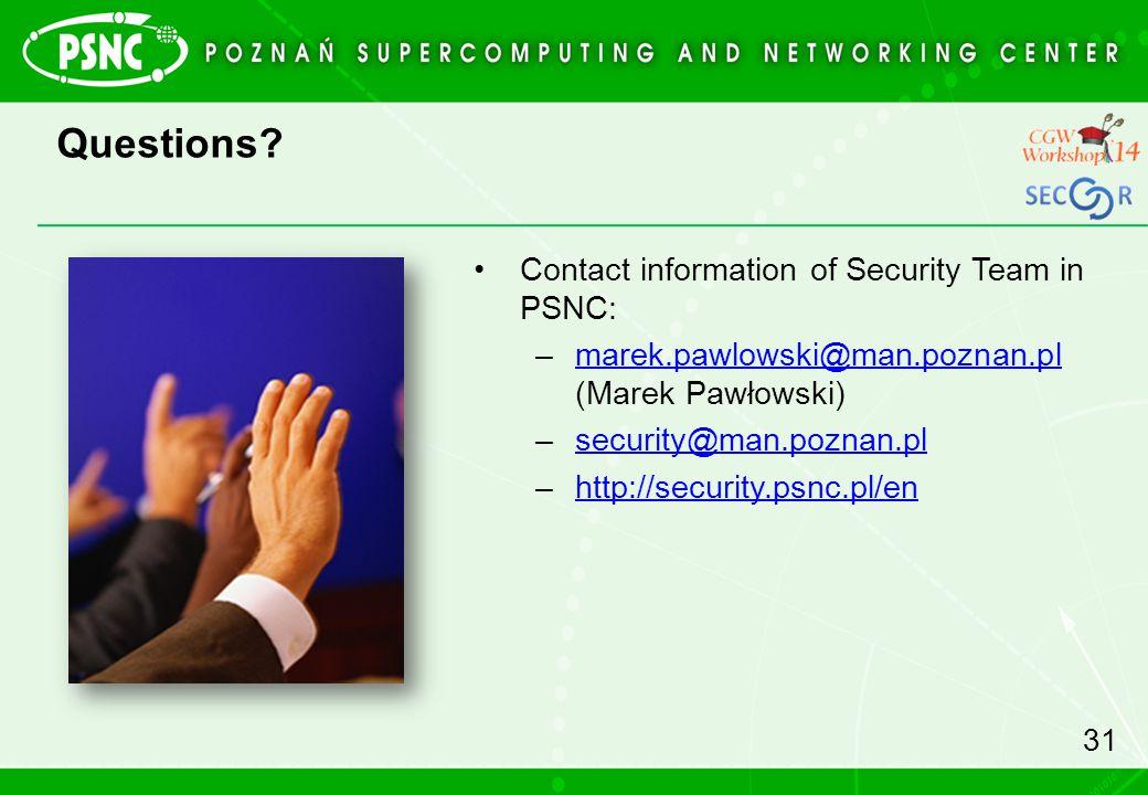 Questions Contact information of Security Team in PSNC: marek.pawlowski@man.poznan.pl (Marek Pawłowski)