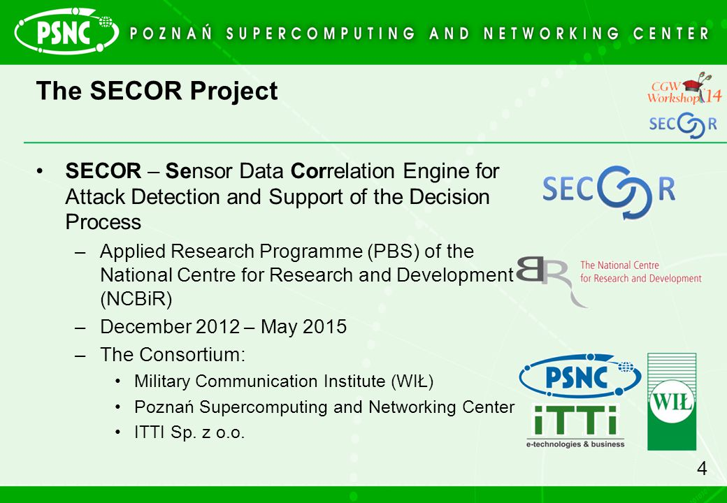 The SECOR Project SECOR – Sensor Data Correlation Engine for Attack Detection and Support of the Decision Process.