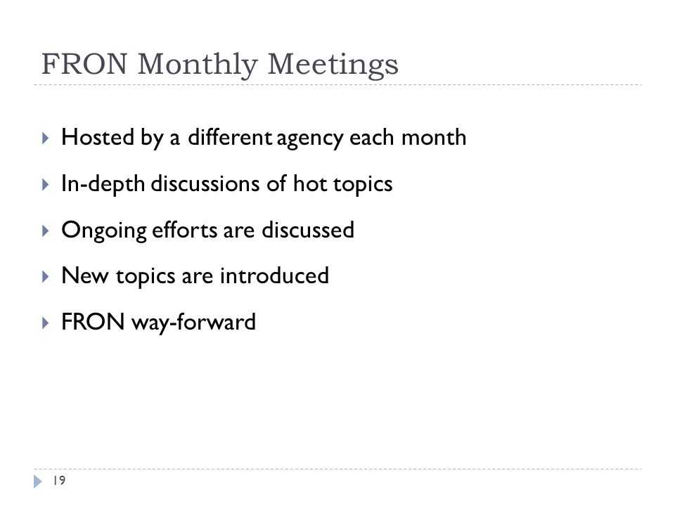 FRON Monthly Meetings Hosted by a different agency each month
