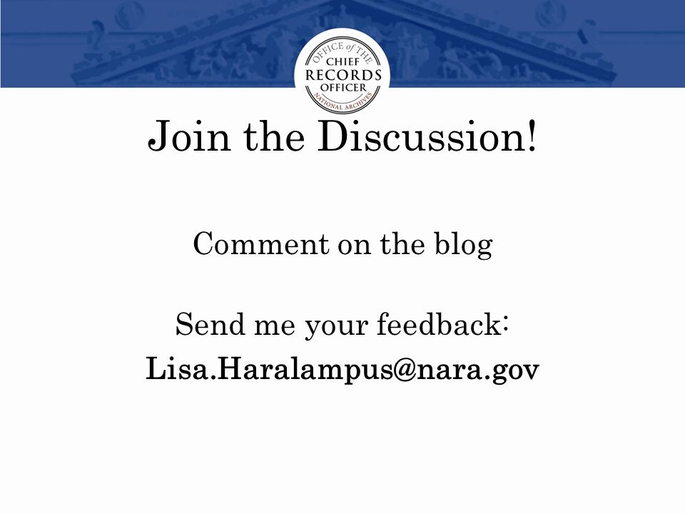 Comment on the blog Send me your feedback: Lisa.Haralampus@nara.gov