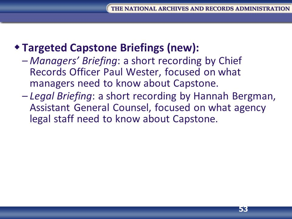 Targeted Capstone Briefings (new):
