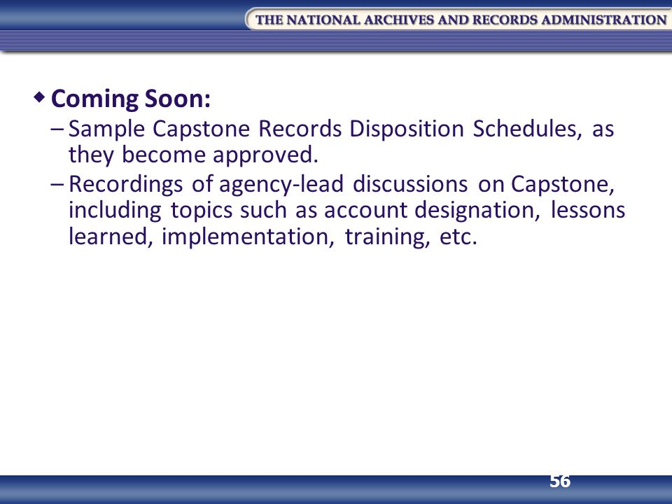 Coming Soon: Sample Capstone Records Disposition Schedules, as they become approved.