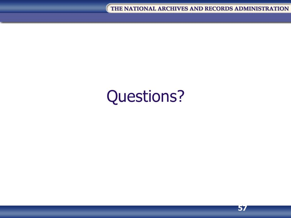 Questions You may also contact your NARA Appraisal Archivist with any questions …