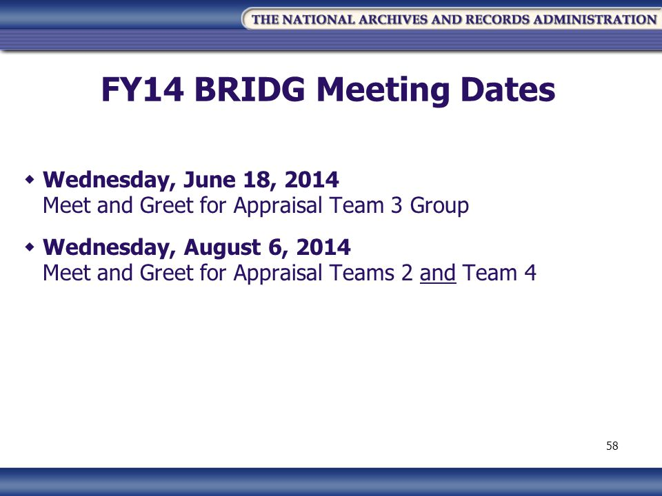 FY14 BRIDG Meeting Dates Wednesday, June 18, 2014 Meet and Greet for Appraisal Team 3 Group.