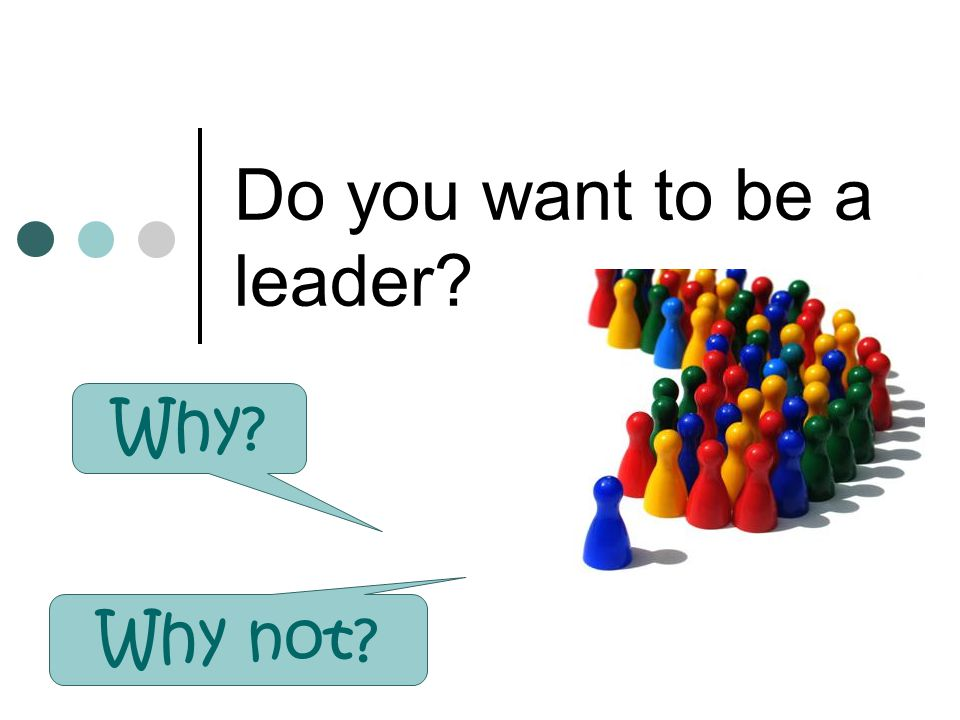 Do you want to be a leader