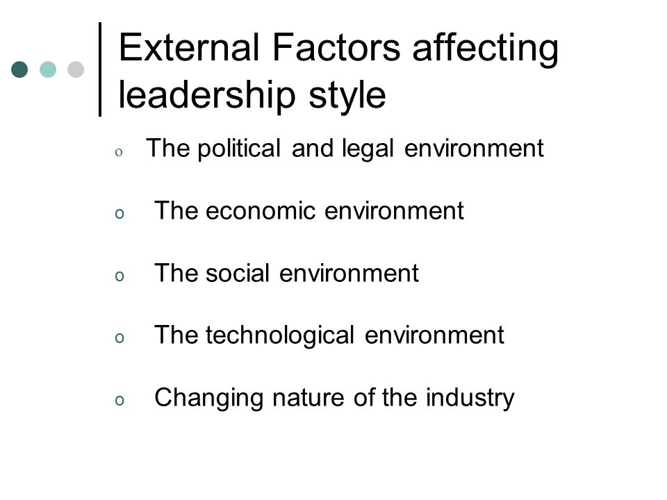 External Factors affecting leadership style