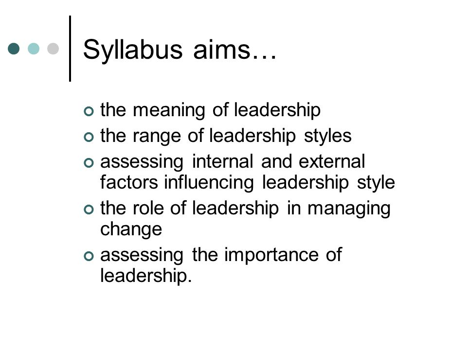 Syllabus aims… the meaning of leadership