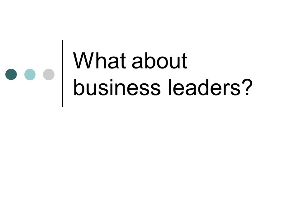 What about business leaders