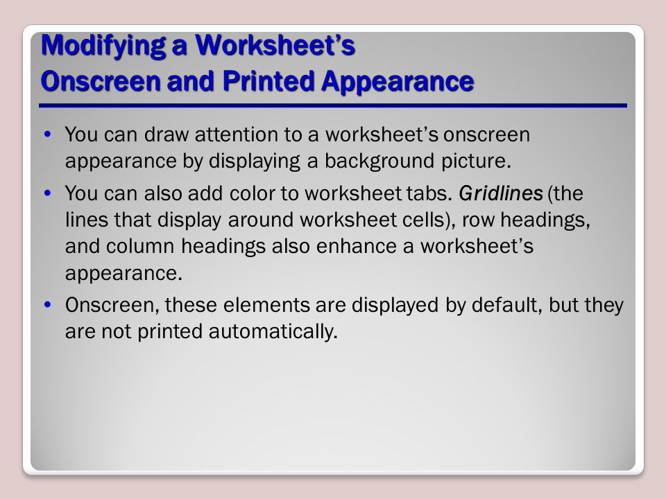 Modifying a Worksheet's Onscreen and Printed Appearance