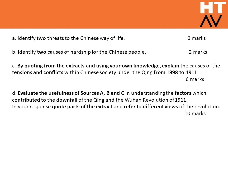 a. Identify two threats to the Chinese way of life. 2 marks