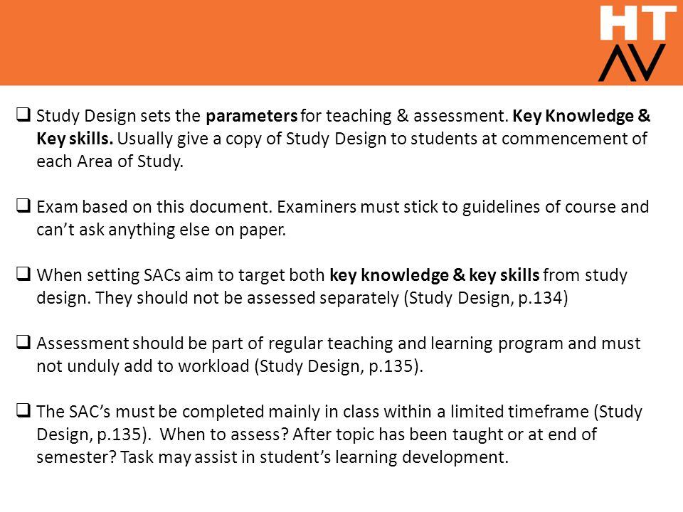 Study Design sets the parameters for teaching & assessment