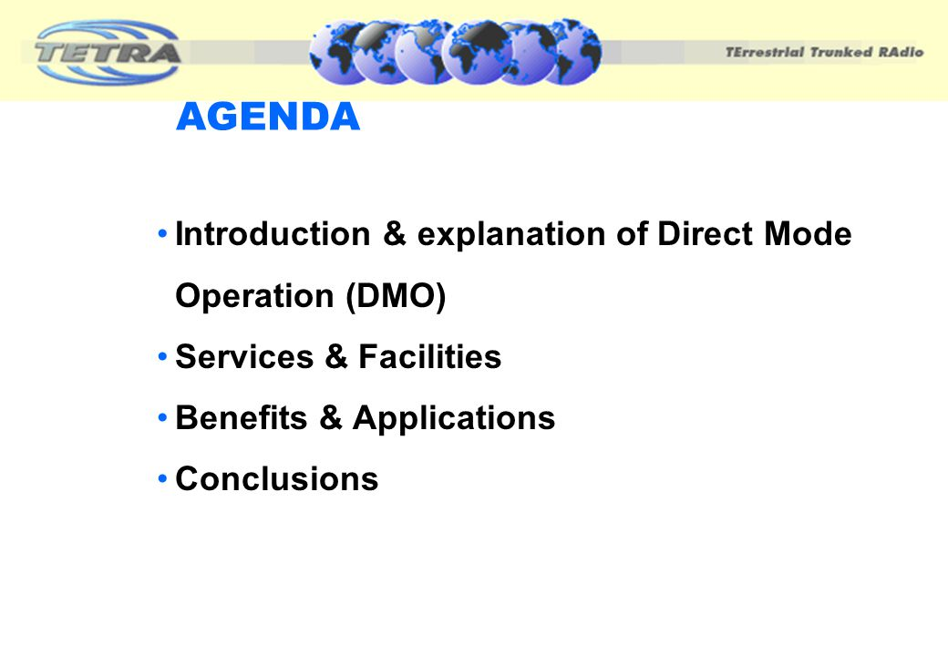 AGENDA Introduction & explanation of Direct Mode Operation (DMO)