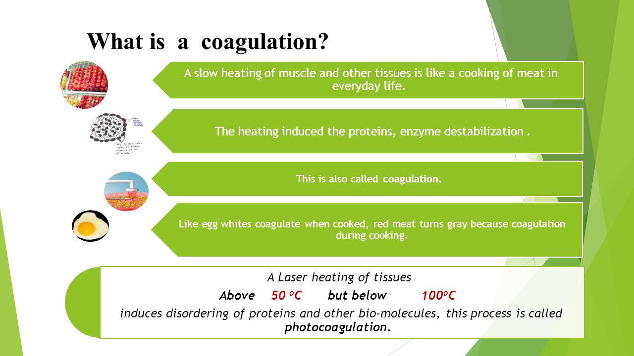 Photocoagulation What is a coagulation A Laser heating of tissues