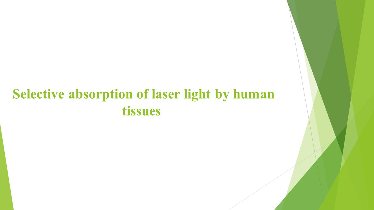 Selective absorption of laser light by human tissues