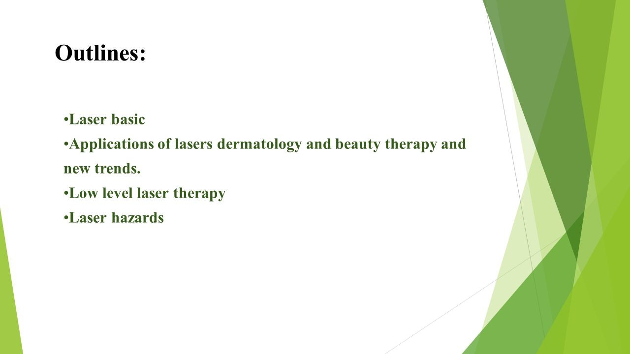 Outlines: Laser basic. Applications of lasers dermatology and beauty therapy and new trends. Low level laser therapy.