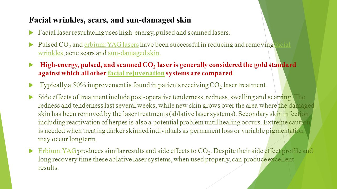 Facial wrinkles, scars, and sun-damaged skin