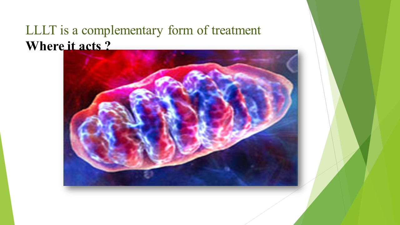 LLLT is a complementary form of treatment Where it acts