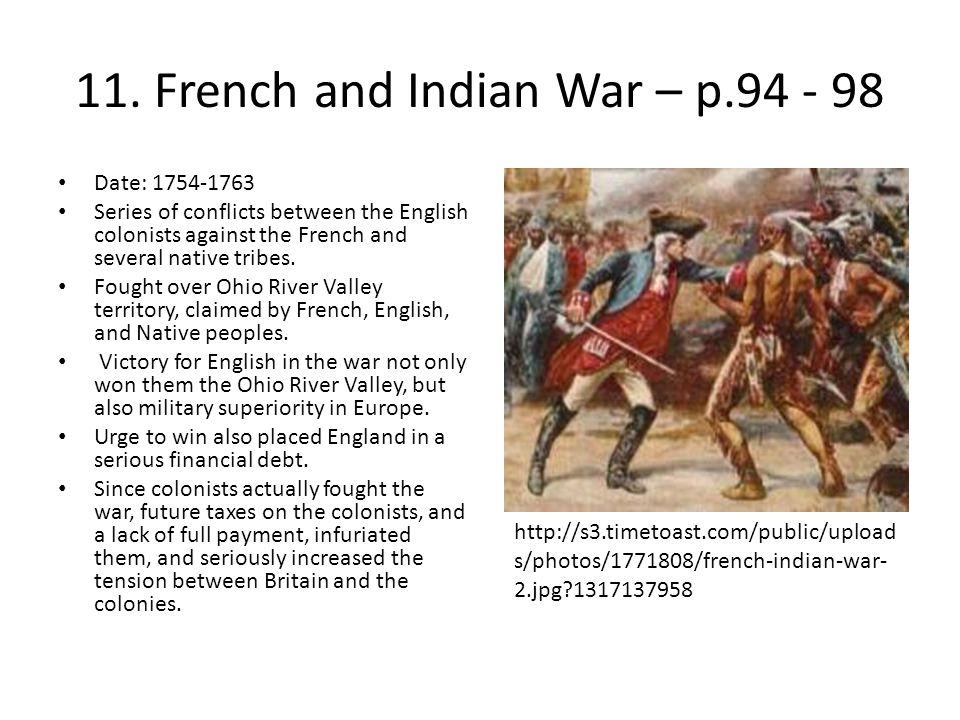 11. French and Indian War – p.94 - 98