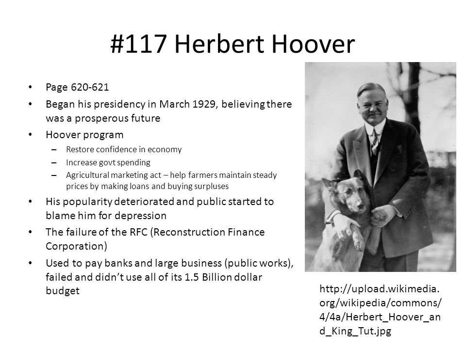 #117 Herbert Hoover Page 620-621. Began his presidency in March 1929, believing there was a prosperous future.