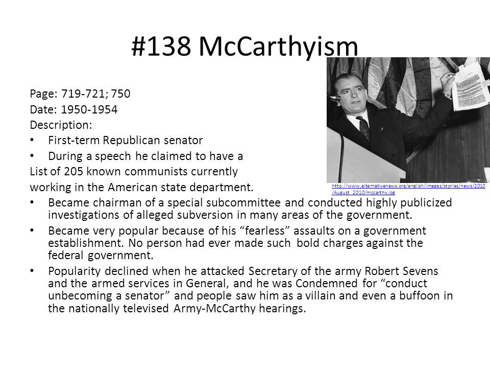 #138 McCarthyism Page: 719-721; 750 Date: 1950-1954 Description:
