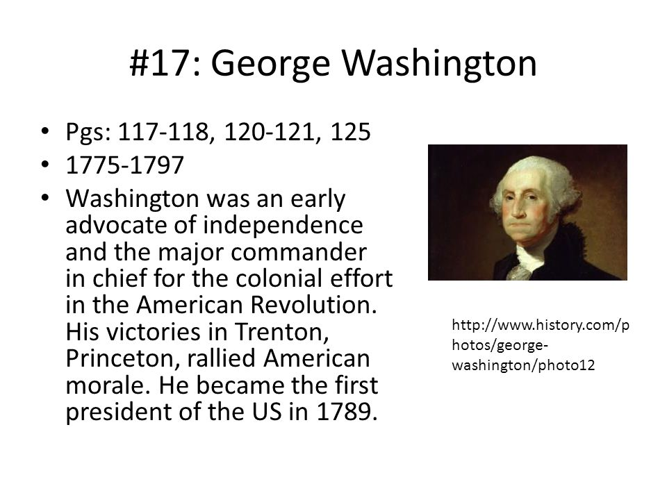 #17: George Washington Pgs: 117-118, 120-121, 125 1775-1797