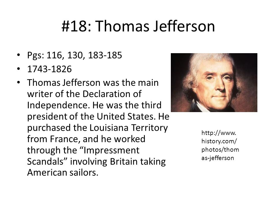 #18: Thomas Jefferson Pgs: 116, 130, 183-185 1743-1826